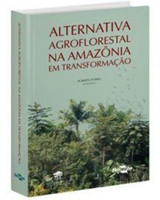 Alternativa Agroflorestal na Amazônia em Transformação