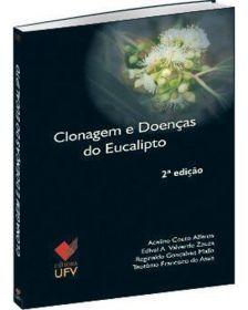 Clonagem e doenças do eucalipto - 2º Edição