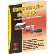 Compactação dos solos - fundamentos teóricos e práticos - 1º Edição