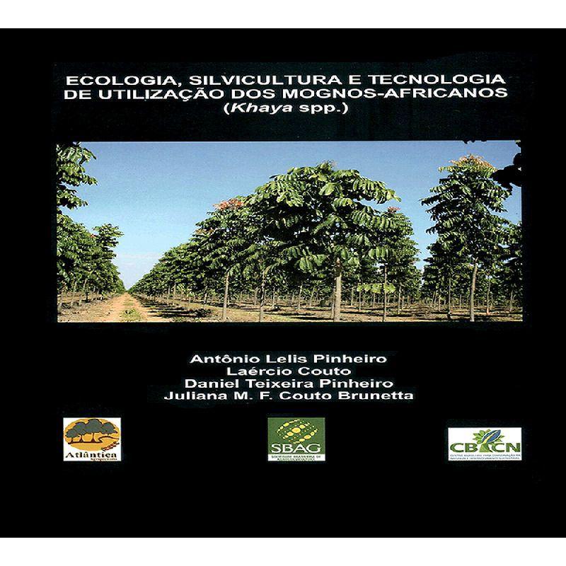 Ecologia, Silvicultura e Tecnologia de Utilização dos Mognos Africanos