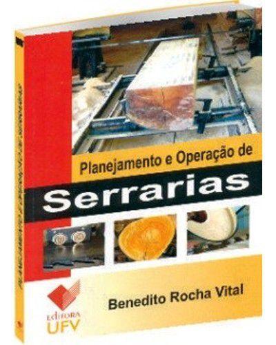 Planejamento e Operação de Serrarias - 1º Edição