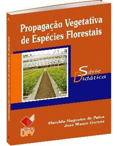 Propagação Vegetativa de Espécies Florestais - 1ª Edição