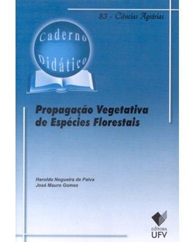 Propagação Vegetativa de Espécies Florestais - 3ª Edição