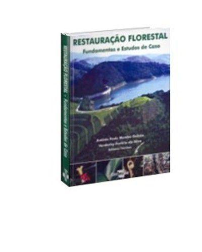 Restauração Florestal: Fundamentos e Estudos de Caso