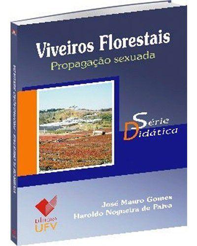 Viveiros Florestais - Propagação Sexuada - 1ª Edição