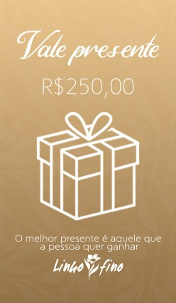Vale Presente - R$250,00