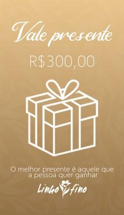 Vale Presente - R$300,00