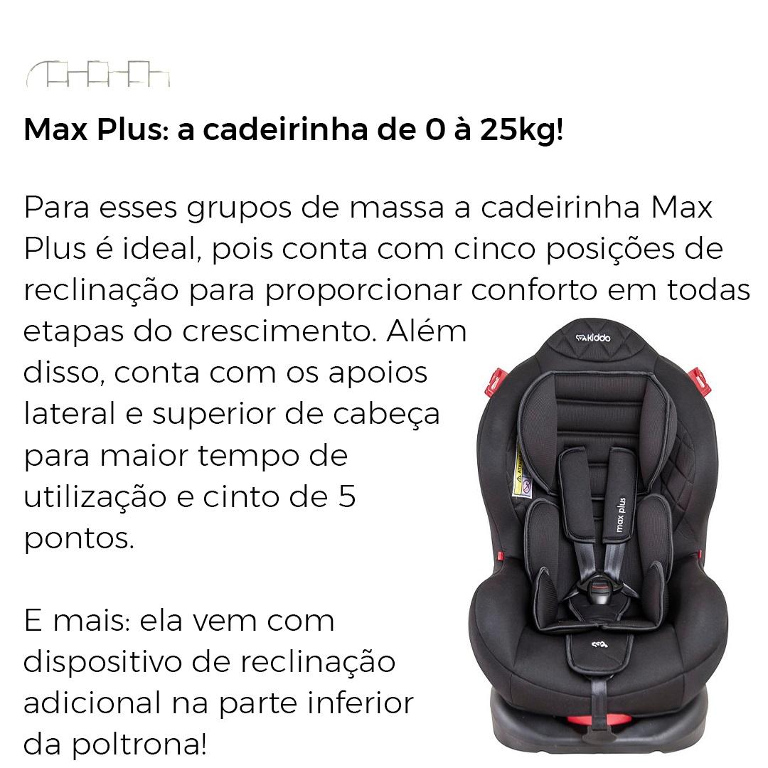 CADEIRINHA PARA AUTO MAX PLUS PRETA 0 À 25 KG - KIDDO