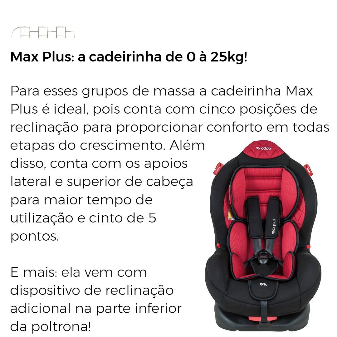 CADEIRINHA PARA AUTO MAX PLUS PRETO/VERMELHO 0 À 25 KG - KIDDO