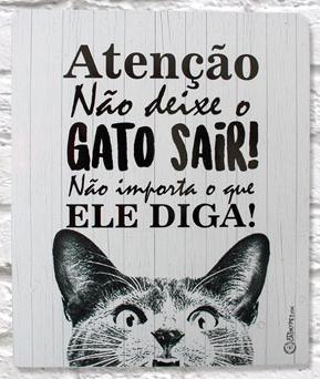 Placa Decorativa Não Deixe o Gato Sair - CatMyPet