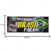 Placa Decorativa PVC Para Caminhão Sem Caminhão o Brasil Para