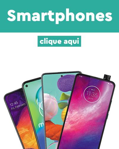 clique para conferir nossos smartphones