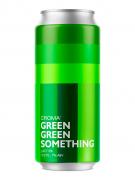 Cerveja Croma Green Green Something 473ml