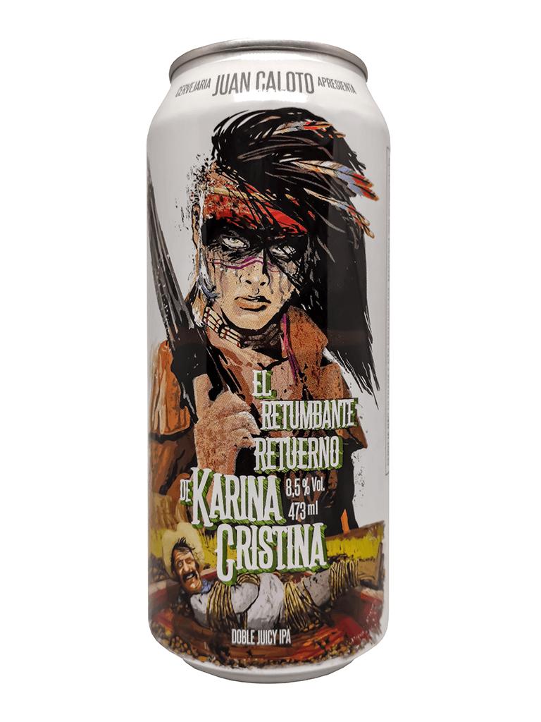 Cerveja Juan Caloto El Retumbante Retuerno de Karina Cristina 473 ml