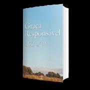 GRAÇA RESPONSÁVEL - A TEOLOGIA PRATICA DE JOHN WESLEY