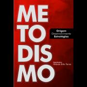 Metodismo Origem, Desenvolvimento E Estratégia