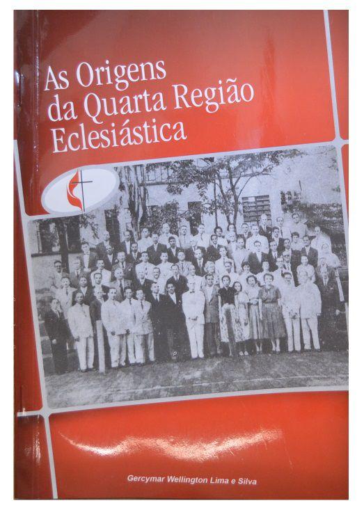 AS ORIGENS DA QUARTA REGIÃO ECLESIASTICA