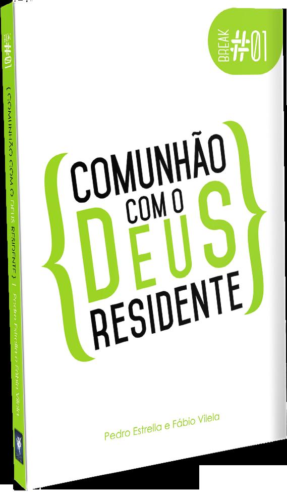 BREAK 1 - COMUNHÃO COM DEUS RESIDENTE