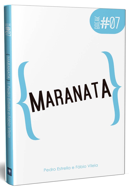 BREAK 7 - MARANATA