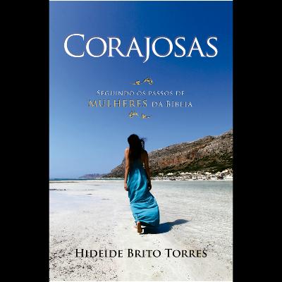 Corajosas - Seguindo Os Passos De Mulheres Da Bíblia