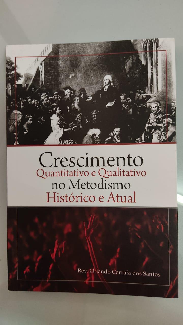 CRESCIMENTO QUANTITATIVO E QUALITATIVO - NO METODISMO HISTÓRICO E ATUAL