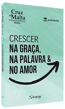 Cruz de Malta   Professor   Crescer na Graça, na Palavra e no Amor   2021/1