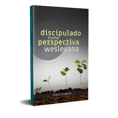 Discipulado Numa Perspectiva Wesleyana