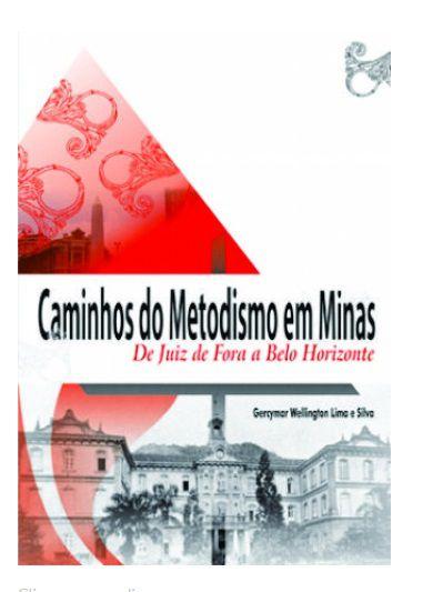 CAMINHOS DO METODISMO EM MINAS