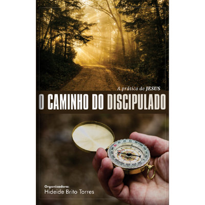 O Caminho Do Discipulado