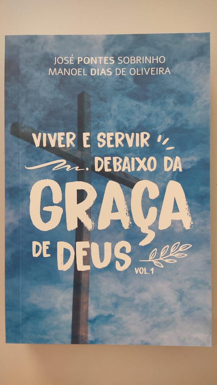 VIVER E SERVIR DEBAIXO DA GRAÇA DE DEUS