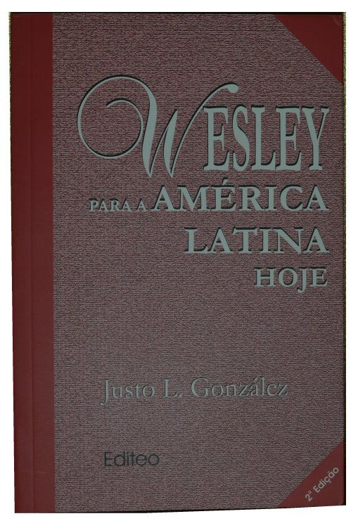 WESLEY PARA A AMERICA LATINA HOJE