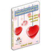 Frases, Dicas e Histórias Maravilhosas - Volume 15