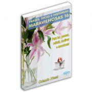 Frases, Dicas e Histórias Maravilhosas - Volume 16