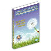 Frases, Dicas e Histórias Maravilhosas - Volume 18