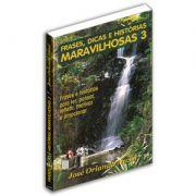 Frases, Dicas e Histórias Maravilhosas - Volume 03
