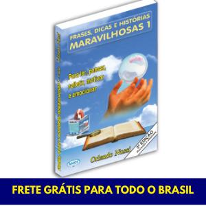 Frases, dicas e histórias maravilhosas - Vol. 01 - 3ª ed. - Atualizada e ampliada - FRETE GRÁTIS