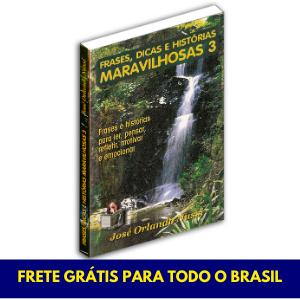 Frases, dicas e histórias maravilhosas - Vol. 03 - FRETE GRÁTIS