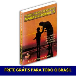 Frases, dicas e histórias maravilhosas - Vol. 04 - FRETE GRÁTIS