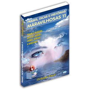 Frases, Dicas e Histórias Maravilhosas - Volume 11