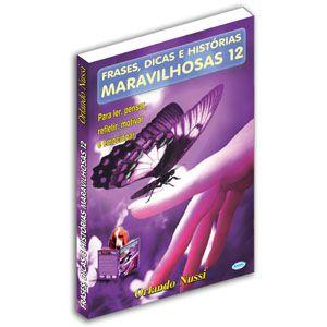 Frases, Dicas e Histórias Maravilhosas - Volume 12