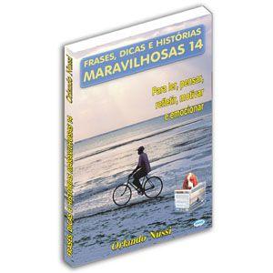 Frases, Dicas e Histórias Maravilhosas - Volume 14