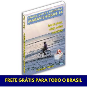Frases, Dicas e Histórias Maravilhosas - Vol. 14 - FRETE GRÁTIS