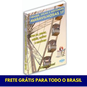 Frases, Dicas e Histórias Maravilhosas - Vol. 17 - FRETE GRÁTIS