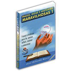 Frases, Dicas e Histórias Maravilhosas - Volume 01 - 2ª edição