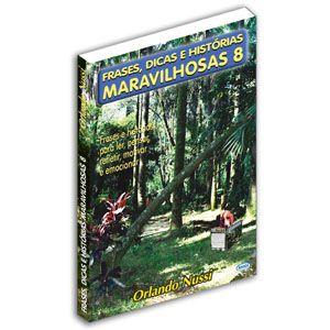 Frases, Dicas e Histórias Maravilhosas - Volume 08