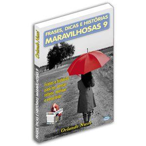 Frases, Dicas e Histórias Maravilhosas - Volume 09