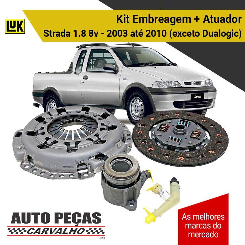 Kit de Embreagem + Atuador (LUK) - Fiat Strada 1.8 8v - 2003 2004 2005 2006 2007 2008 2009 2010 (exceto Dualogic)