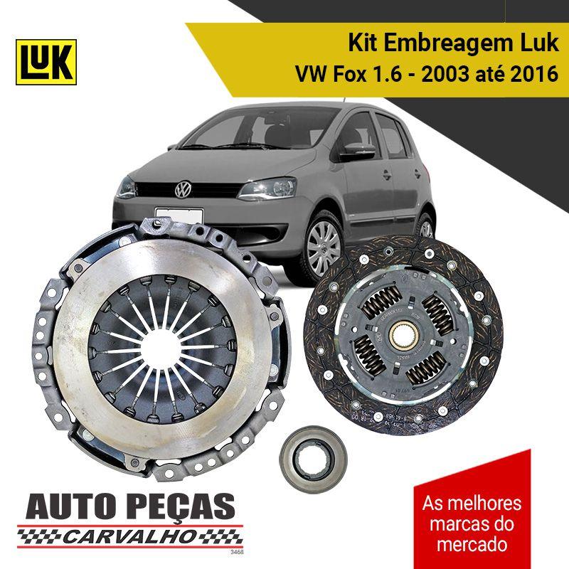 Kit Embreagem (LUK) - Volkswagen Fox 1.6 - 2003 2004 2005 2006 2007 2008 2009 2010 2011 2012 2013 2014 2015 2016