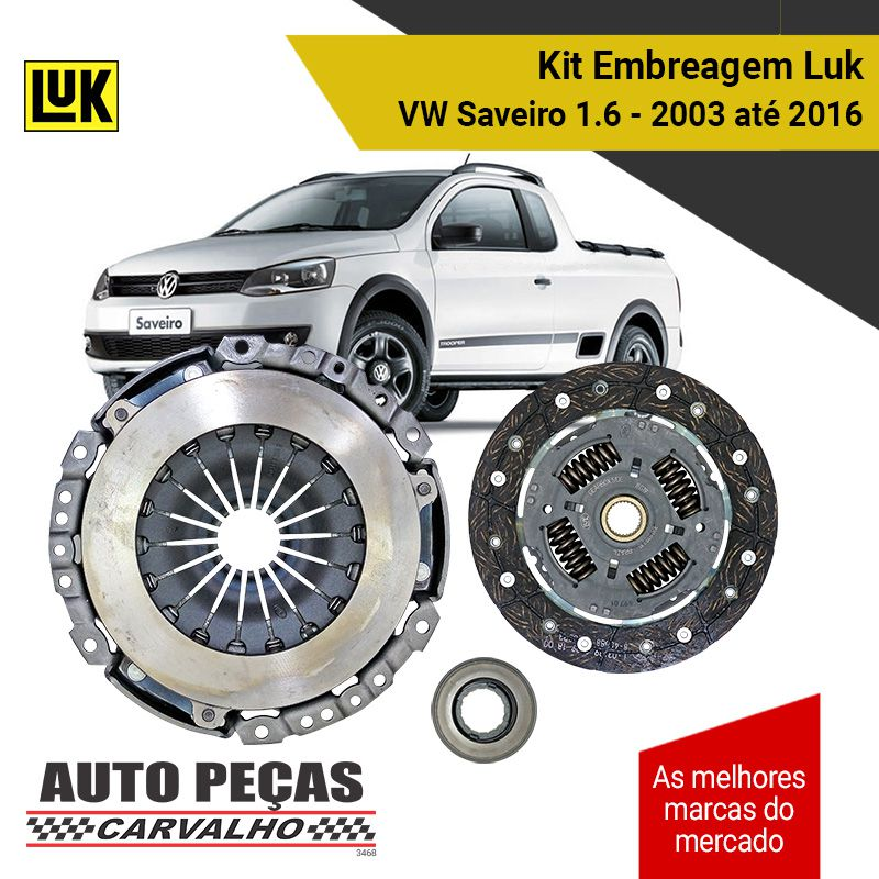 Kit Embreagem (LUK) - Volkswagen Saveiro 1.6 - 2009 2010 2011 2012 2013 2014 2015 2016