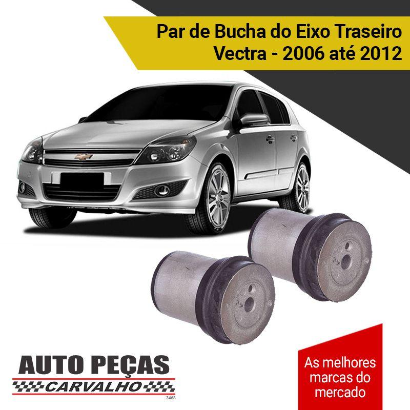 Par de Bucha do Eixo Traseiro -  GM Vectra - 2006 2007 2008 2009 2010 2011 2012